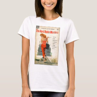 The April Robin Murders pulp novel cover T-Shirt