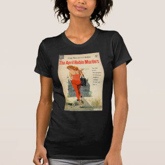 The April Robin Murders pulp novel cover T Shirts