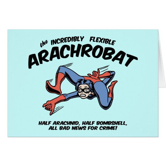 The Arachrobat! Card