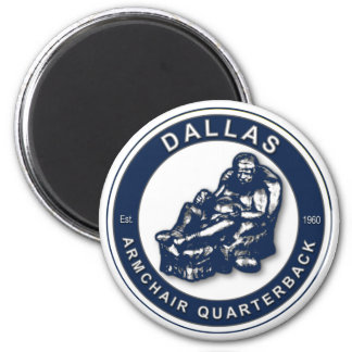The Armchair Quarterback - Dallas Football Fans 2 Inch Round Magnet