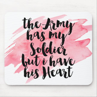 The Army Has My Soldier But I Have His Heart Mouse Pad