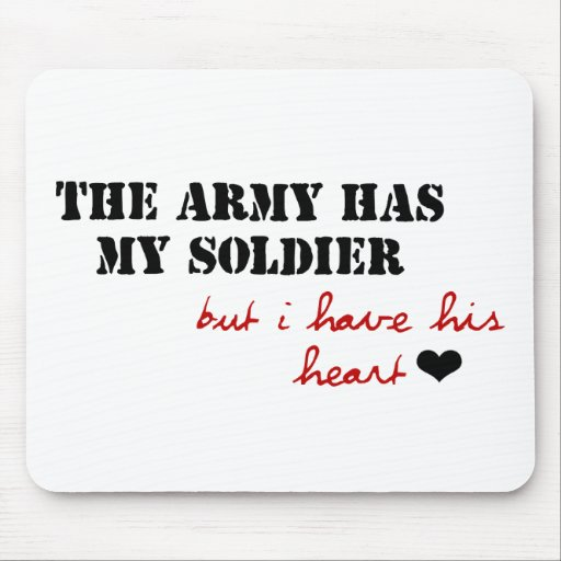 The Army has my Soldier, but I have his Heart Mouse Pad