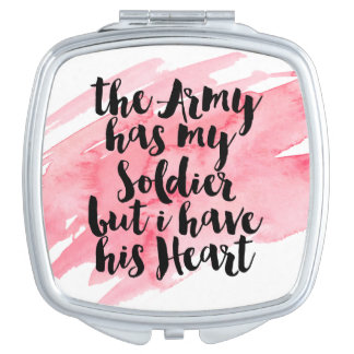 The Army Has My Soldier But I Have His Heart Vanity Mirror