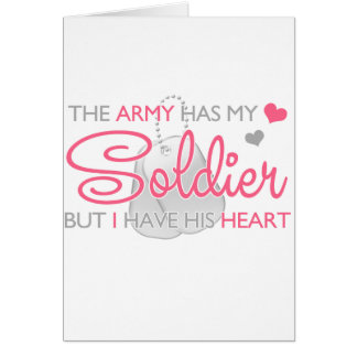 The Army Has My Soldier Greeting Card