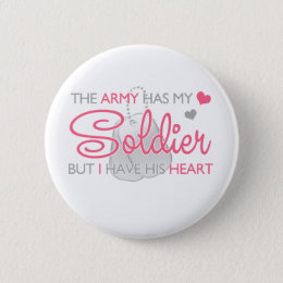 The Army Has My Soldier Pinback Button