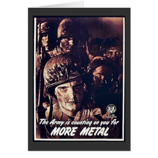 The Army Is Counting On You For More Metal Greeting Card