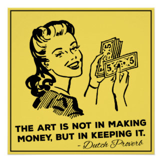 The art is not in making money - Money Quote Poster