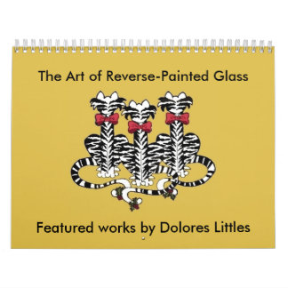 The Art of Reverse-Painted Glass, Feature... Calendars