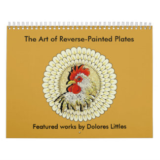 The Art of Reverse Painted Plates - Customized Calendar