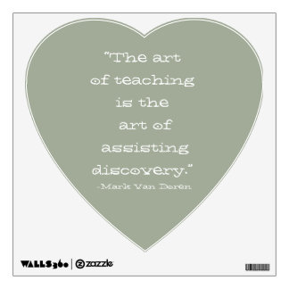 """""""The art of teaching is the art""""...Wall Decal"""