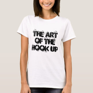 The Art Of The Hook Up T-Shirt
