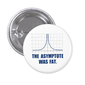 The Asymptote was Fat Pinback Buttons