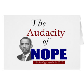 The Audacity of NOPE! Greeting Cards