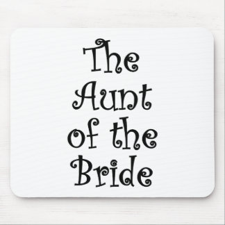The Aunt of the Bride Mouse Pad