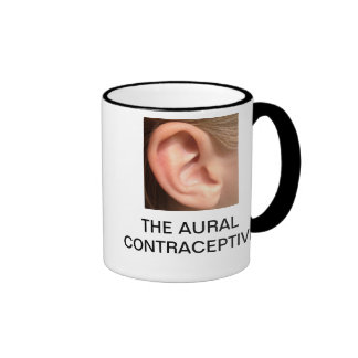 THE AURAL CONTRACEPTIVE RINGER MUG