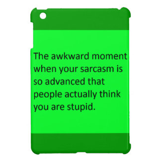 THE AWKWARD MOMENT WHEN YOUR SARCASM IS SO GOOD PE COVER FOR THE iPad MINI