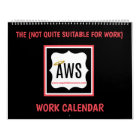 The AWS Not Quite Suitable For Work Calendar