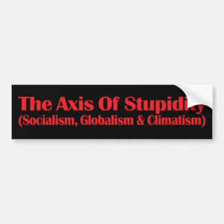 The Axis Of Stupidity Bumper Sticker