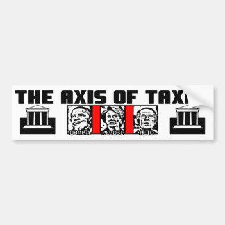 The Axis Of Taxes! Car Bumper Sticker