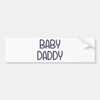 The Baby Mama Baby Daddy (i.e. father) Bumper Sticker