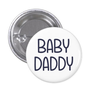 The Baby Mama Baby Daddy (i.e. father) Pins