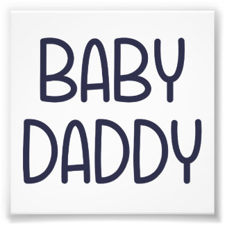 The Baby Mama Baby Daddy (i.e. father) Photo Print