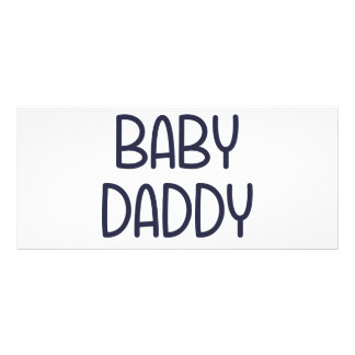 The Baby Mama Baby Daddy i e father Custom Rack Cards