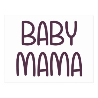 The Baby Mama (i.e. mother) Postcard