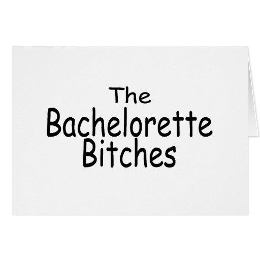 The Bachelorette Bitches Card