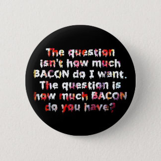 The BACON Question! Button