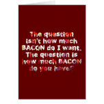 The BACON Question! Greeting Cards