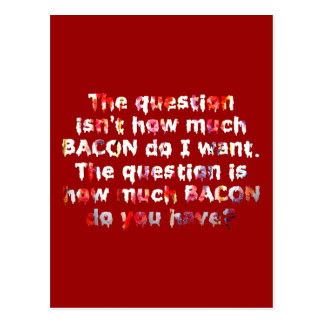 The BACON Question! Postcard