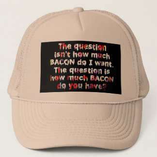 The BACON Question! Trucker Hat