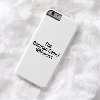 the bactrian camel whisperer barely there iPhone 6 case