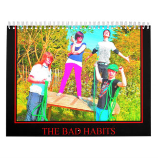 The Bad Habits Band Calander Calendar