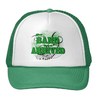 The Band has Arrived/ Green Trucker Hat