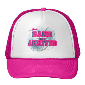The Band Has Arrived Trucker Hat