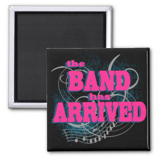 The Band Has Arrived 2 Inch Square Magnet