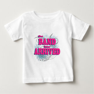 The Band Has Arrived Tees