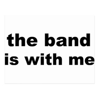 the band is with me postcard