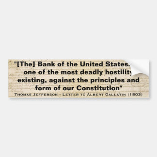 The Bank of the United States by Thomas Jefferson Bumper Sticker