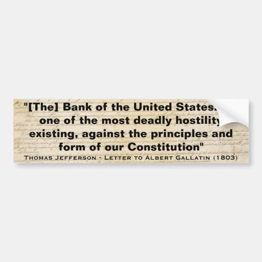 The Bank of the United States by Thomas Jefferson Car Bumper Sticker