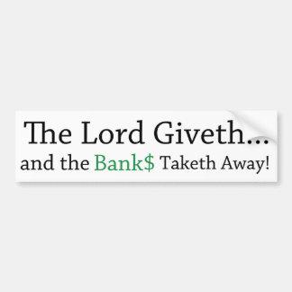 The Banks Taketh Away - Bumper Sticker Car Bumper Sticker
