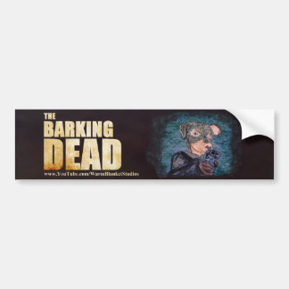 The Barking Dead Bumper Sticker