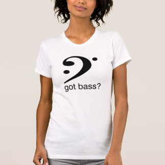 The bass clef icon with the got bass?, slogan. t shirt