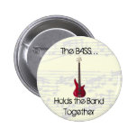 The Bass Holds the Band Together Button