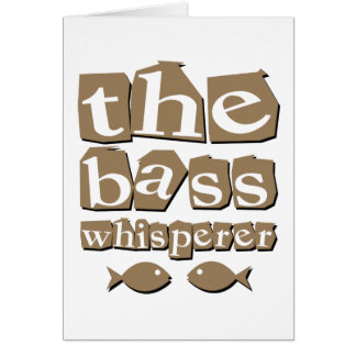 The Bass Whisperer Card