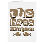 The Bass Whisperer Greeting Card