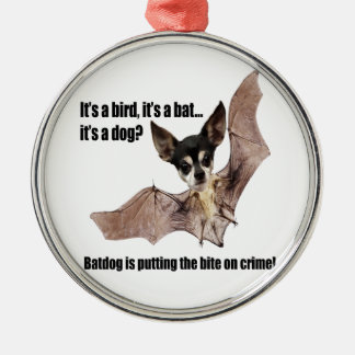 The Batdog is Taking a Bite Out of Crime Metal Ornament