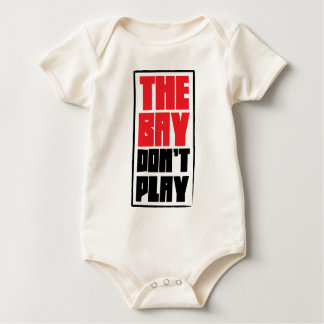 The Bay Don't Play Baby Bodysuit